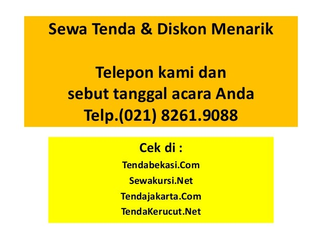 Sewa Tenda & Diskon Menarik Telepon kami dan sebut tanggal acara Anda Telp.(021) 8261.9088 Cek di : Tendabekasi.Com Sewaku...