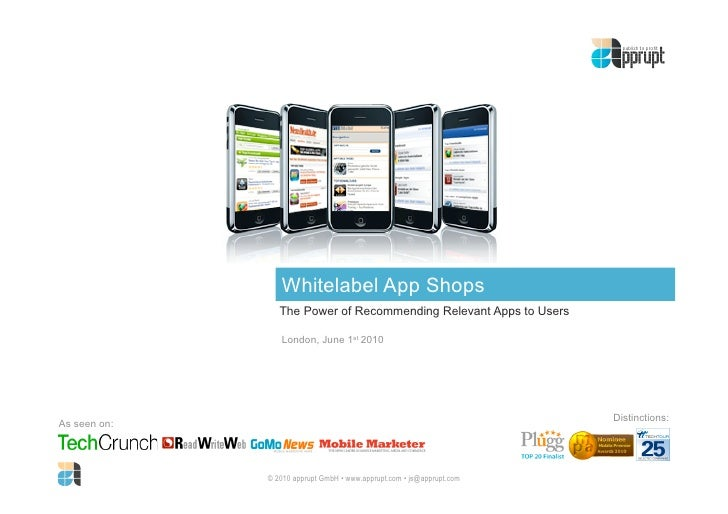 Whitelabel App Shops                  The Power of Recommending Relevant Apps to Users                   London, June 1st ...