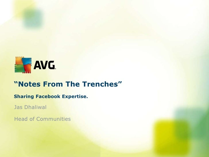 """""""Notes From The Trenches""""Sharing Facebook Expertise.<br />Jas Dhaliwal<br />Head of Communities<br />"""