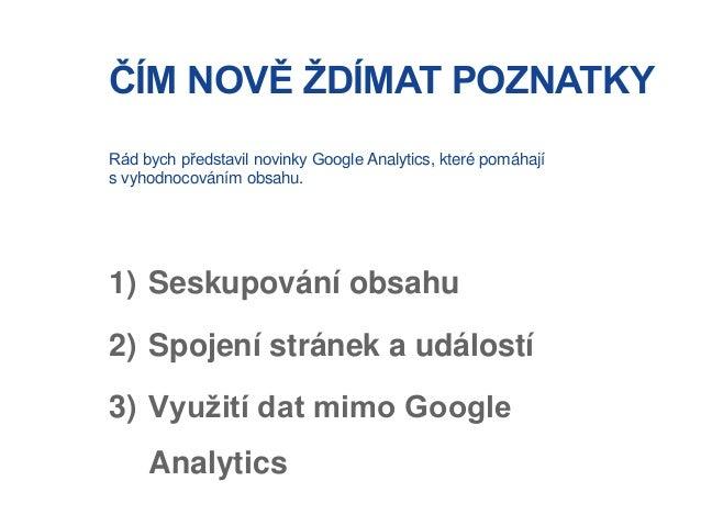 Co dokážete vyždímat z Google Analytics pro svůj obsah Slide 2