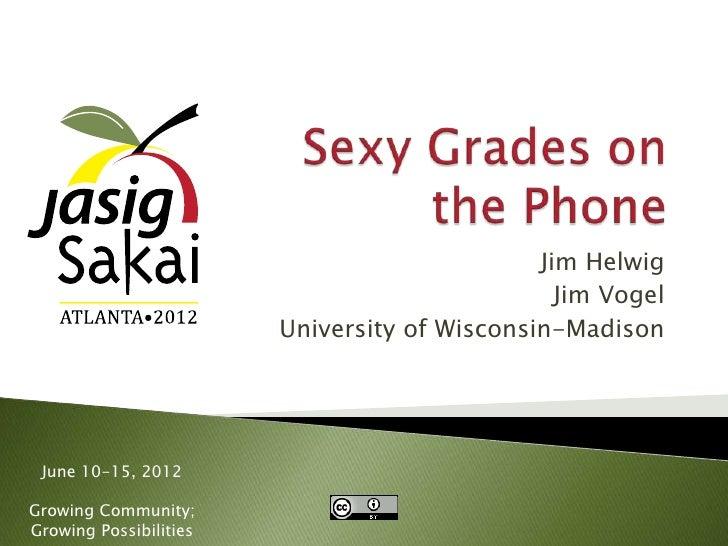 Jim Helwig                                                Jim Vogel                        University of Wisconsin-Madison...