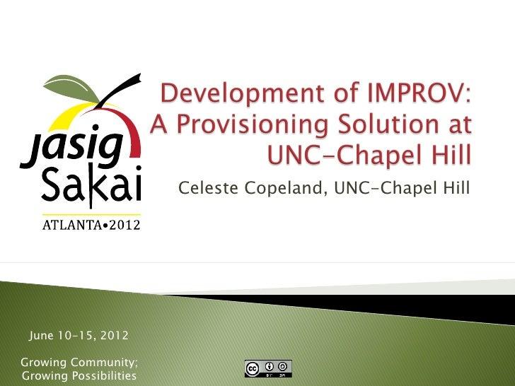 Celeste Copeland, UNC-Chapel Hill June 10-15, 2012Growing Community;Growing Possibilities