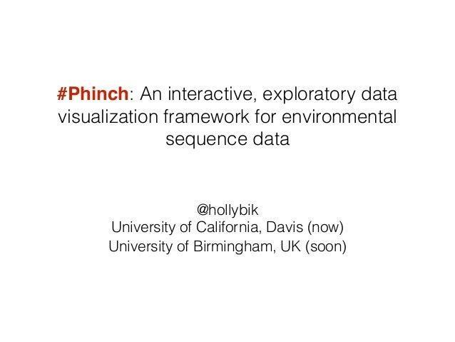 ! #Phinch: An interactive, exploratory data visualization framework for environmental sequence data @hollybik University o...