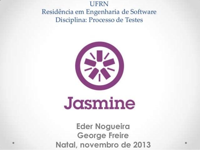 UFRN Residência em Engenharia de Software Disciplina: Processo de Testes Eder Nogueira George Freire Natal, novembro de 20...