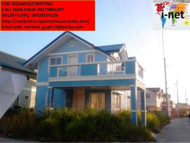 FOR INQUIRIES/TRIPPING: CALL MARLENE@ 09279806297 09129741591/ 09328559226 http://readyforoccupancyhouses.webs.com/ Email ...