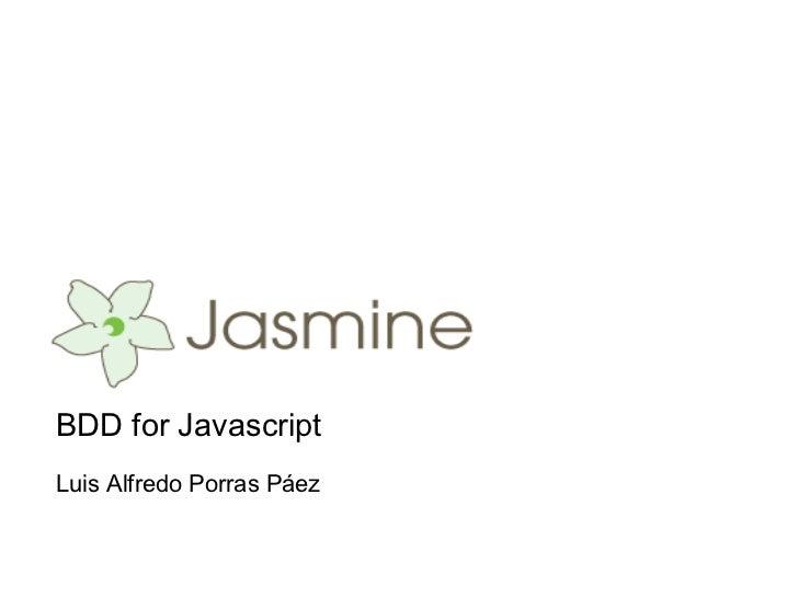 BDD for JavascriptLuis Alfredo Porras Páez
