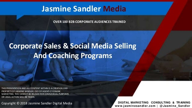 OVER 100 B2B CORPORATE AUDIENCES TRAINED Corporate Sales & Social Media Selling And Coaching Programs THIS PRESENTATION AN...