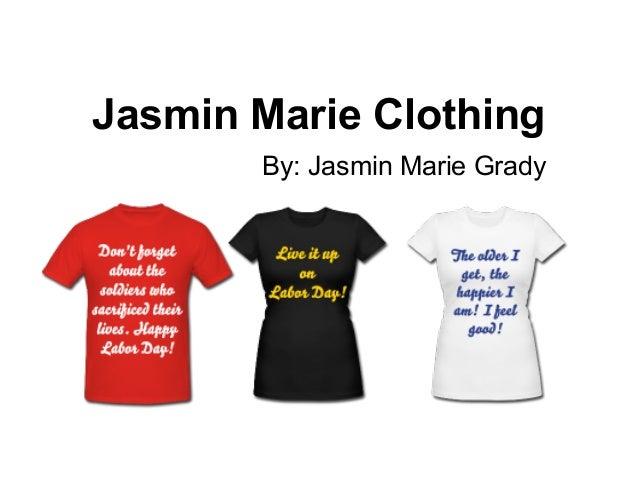 Jasmin Marie Clothing By: Jasmin Marie Grady