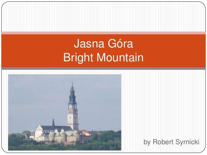Jasna GóraBrightMountain<br />by Robert Syrnicki<br />