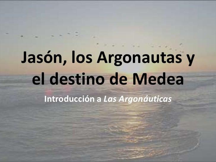 Jasón, los Argonautas y el destino de Medea<br />Introducción a Las Argonáuticas<br />