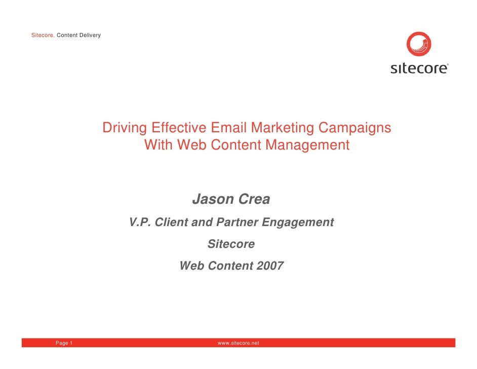 Sitecore. Content Delivery                                  Driving Effective Email Marketing Campaigns                   ...