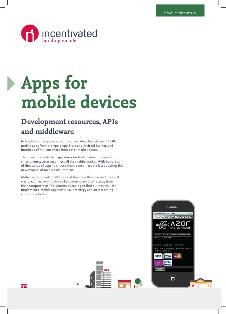 Product SummaryApps formobile devicesDevelopment resources, APIsand middlewareIn less than three years, consumers have dow...