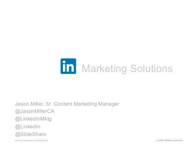 Marketing Solutions Welcome to the Funnel (We've Got Leads & Names) Jason Miller, Sr. Content Marketing Manager @JasonMill...