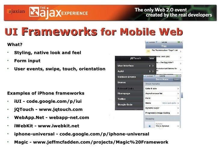 UI  Frameworks  for Mobile Web   <ul><li>What? </li></ul><ul><li>Styling, native look and feel </li></ul><ul><li>Form inpu...