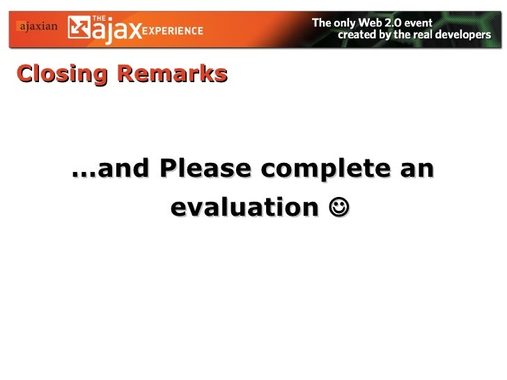 Closing Remarks <ul><li>… and Please complete an evaluation   </li></ul>