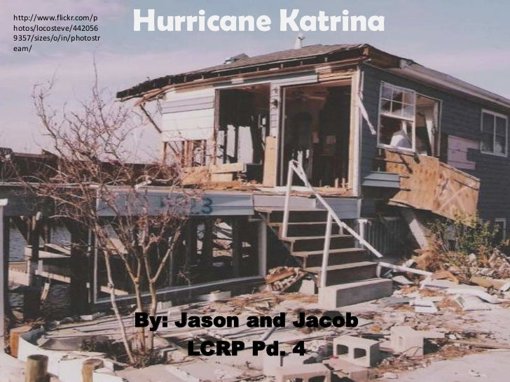 http://www.flickr.com/photos/locosteve/4420569357/sizes/o/in/photostr                           Hurricane Katrinaeam/     ...