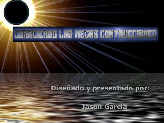 Diseñado y presentado por: Jason García