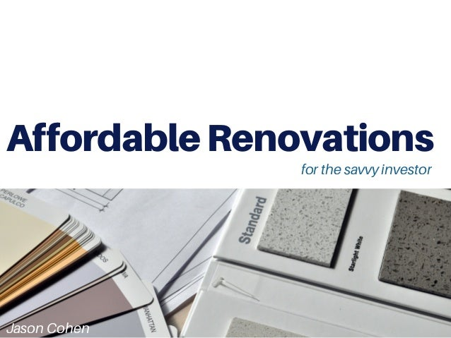 AffordableRenovations for the savvy investor Jason Cohen
