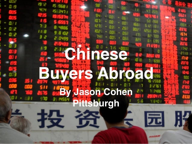 Chinese Buyers Abroad By Jason Cohen Pittsburgh