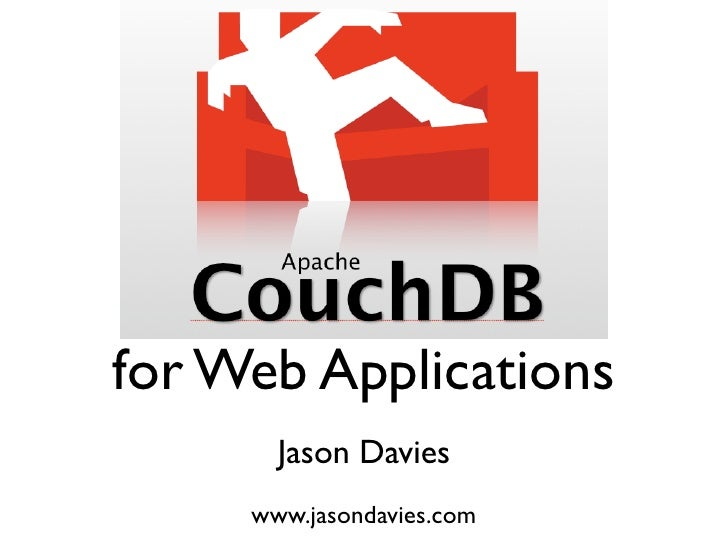 CouchDB for Web Applications        Jason Davies      www.jasondavies.com