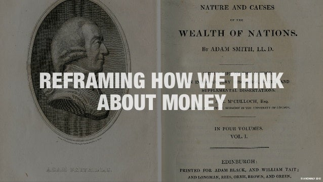 REFRAMING HOW WE THINK ABOUT MONEY © ANOMALY 2013
