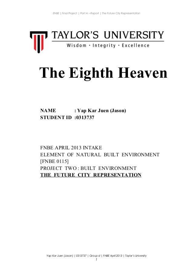 ENBE | Final Project | Part A – Report | The Future City Representation The Eighth Heaven NAME : Yap Kar Juen (Jason) STUD...