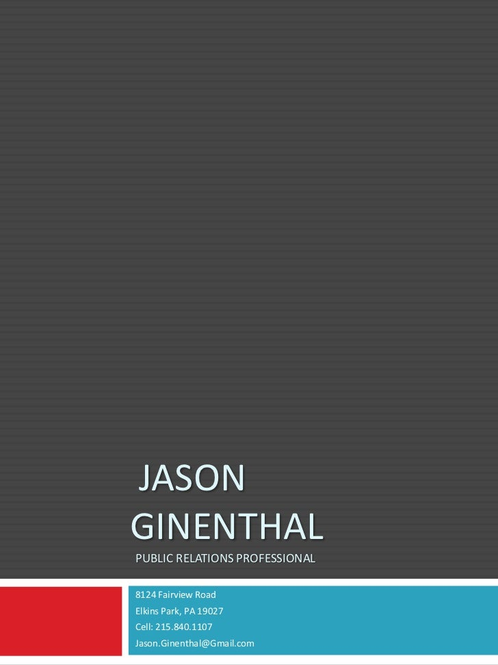 JASONGINENTHALPUBLIC RELATIONS PROFESSIONAL8124 Fairview RoadElkins Park, PA 19027Cell: 215.840.1107Jason.Ginenthal@Gmail....