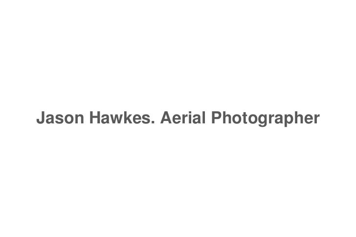 Jason Hawkes. Aerial Photographer
