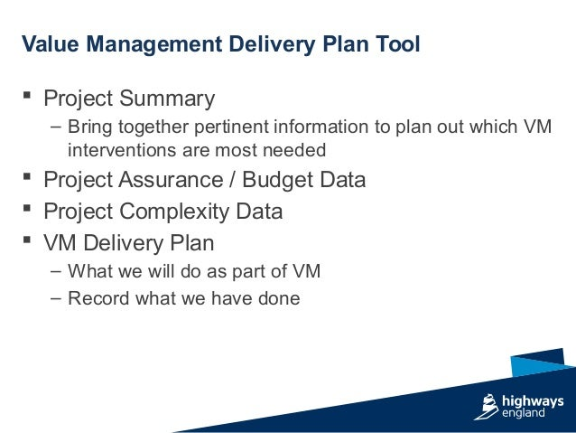 Value Management Delivery Plan Tool  Project Summary – Bring together pertinent information to plan out which VM interven...