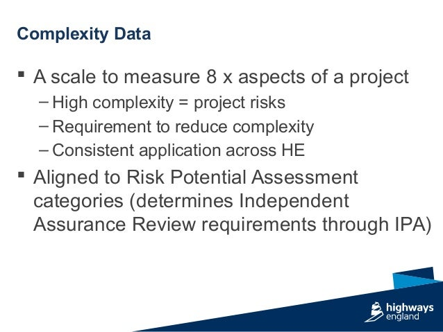  A scale to measure 8 x aspects of a project – High complexity = project risks – Requirement to reduce complexity – Consi...