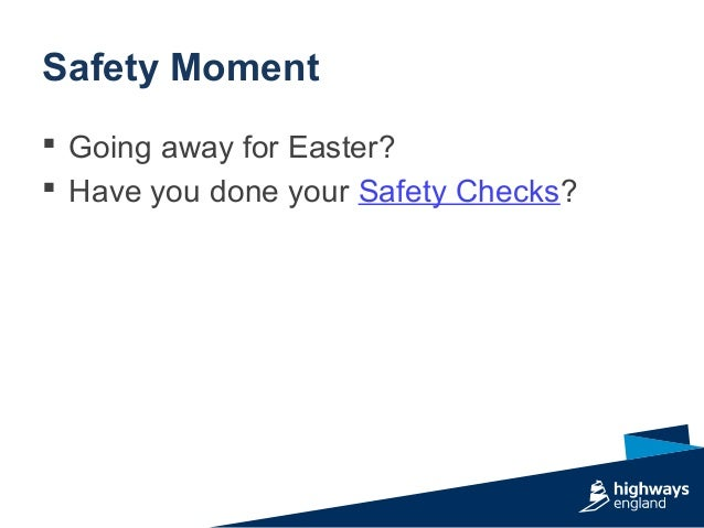 Safety Moment  Going away for Easter?  Have you done your Safety Checks?