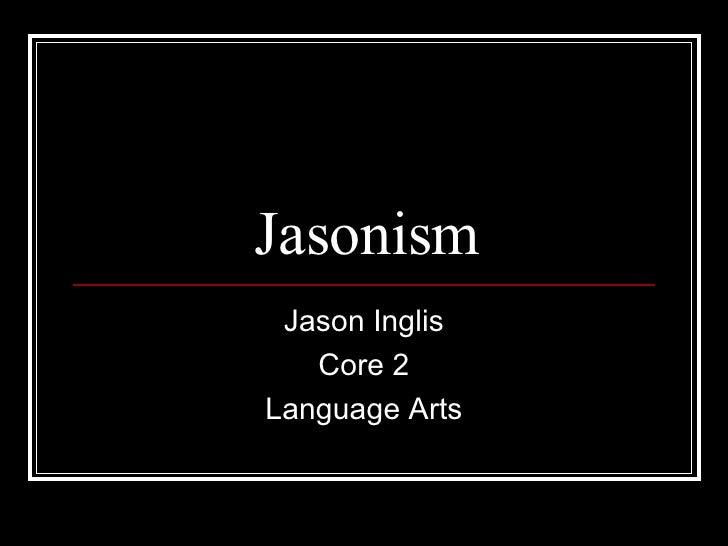 Jasonism Jason Inglis Core 2 Language Arts
