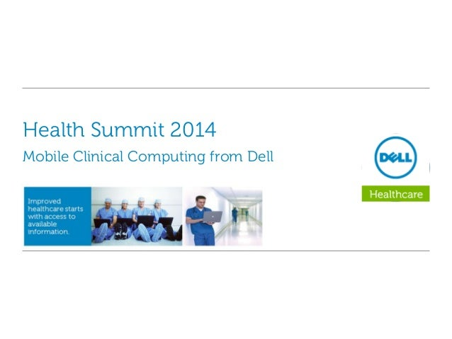 Health Summit 2014 Mobile Clinical Computing from Dell