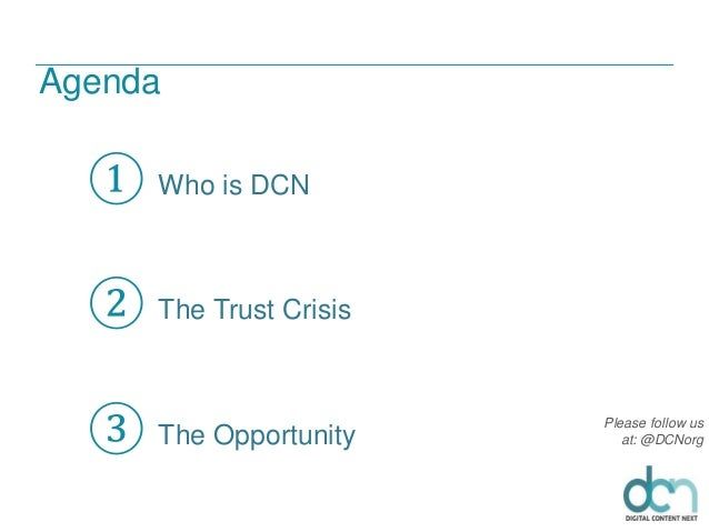 Please follow us at: @DCNorg ① Who is DCN ② The Trust Crisis ③ The Opportunity Agenda