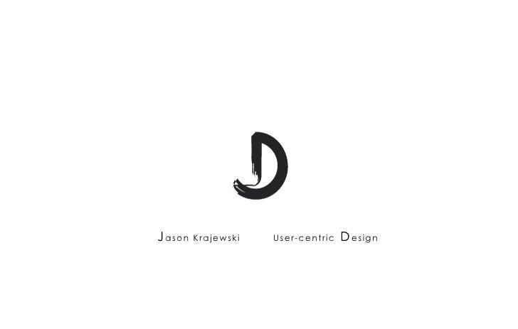 J ason   Krajewski   User-centric   D esign