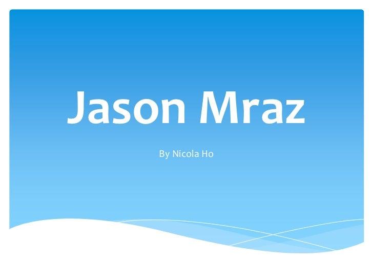 Jason Mraz   By Nicola Ho