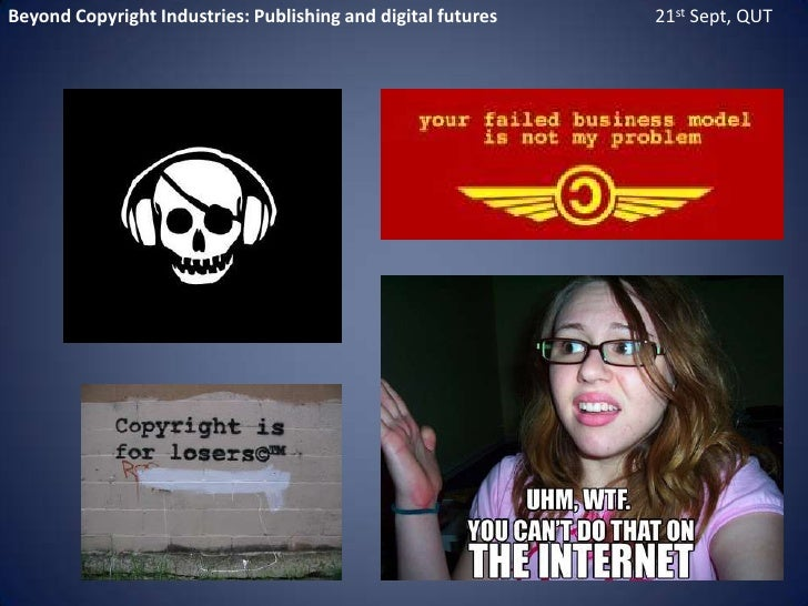 Beyond Copyright Industries: Publishing and digital futures                                  21st Sept, QUT<br />