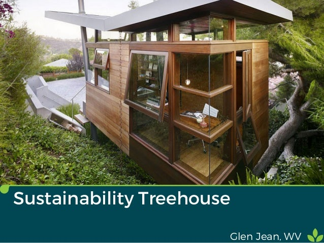 Jason Ticus Sustainability Treehouse Glen Jean, WV ...