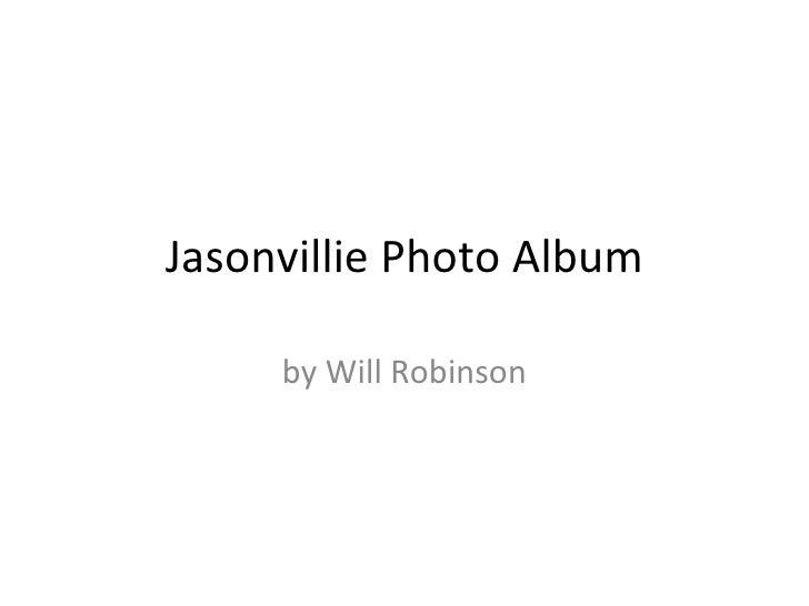 Jasonvillie Photo Album by Will Robinson