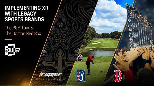 Implementing XR with Legacy Sports Brands DEVON FOX Director, Digital Platform Innovation DevonFox@PGATOURhq.co m @devonrf...