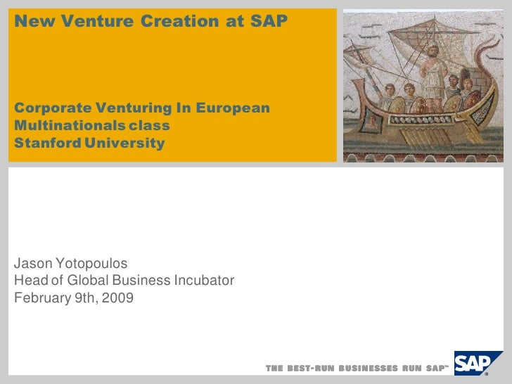 New Venture Creation at SAP     Corporate Venturing In European Multinationals class Stanford University     Jason Yotopou...