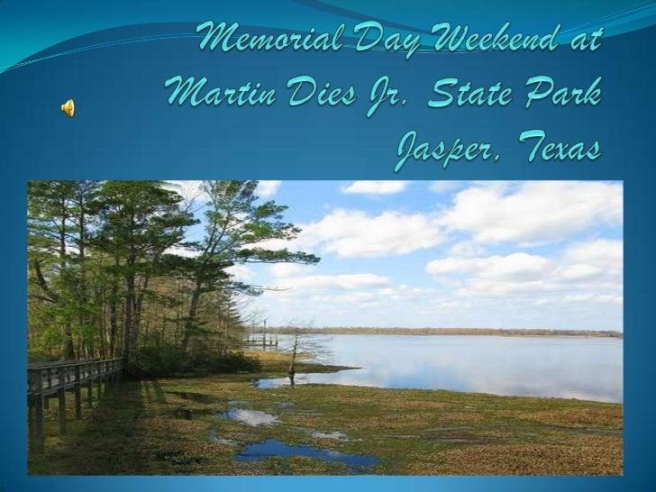 Memorial Day Weekend atMartin Dies Jr. State ParkJasper, Texas<br />