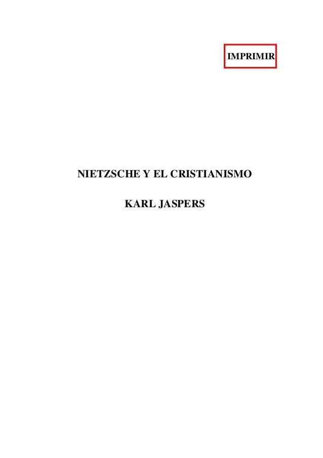 IMPRIMIR  NIETZSCHE Y EL CRISTIANISMO KARL JASPERS