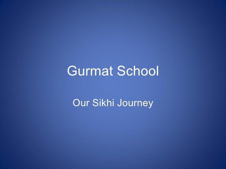 Gurmat SchoolOur Sikhi Journey