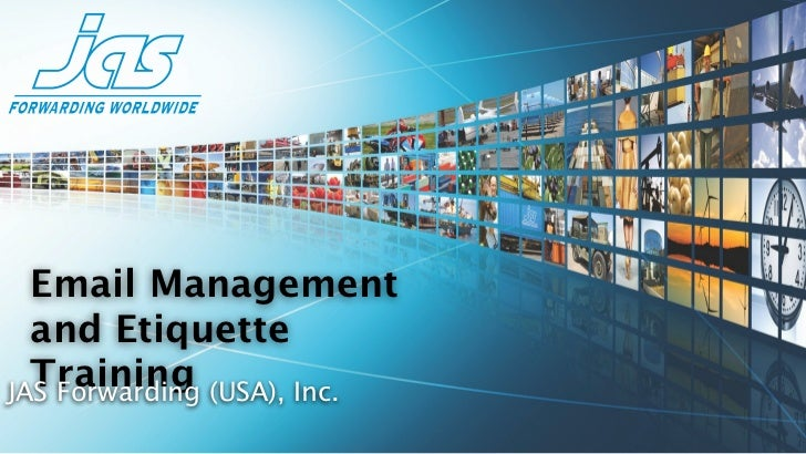 Email Management  and Etiquette  Training (USA), Inc.JAS Forwarding