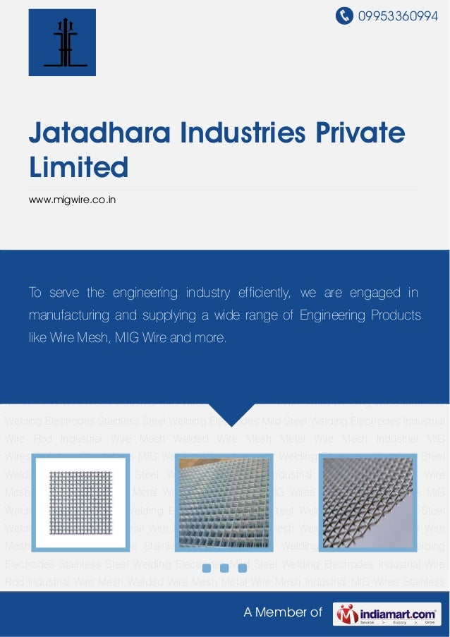 09953360994A Member ofJatadhara Industries PrivateLimitedwww.migwire.co.inIndustrial Wire Mesh Welded Wire Mesh Metal Wire...