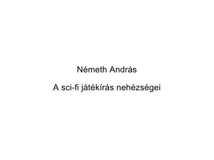 Németh András A sci-fi játékírás nehézségei
