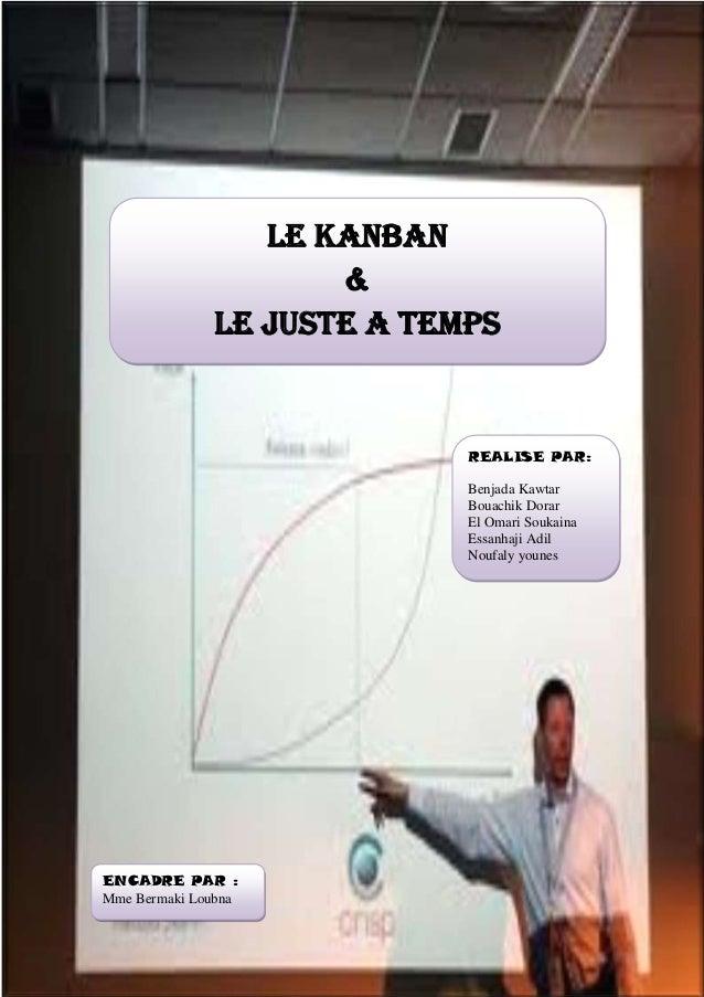 LE KANBAN&LE JUSTE A TEMPSREALISE PAR:Benjada KawtarBouachik DorarEl Omari SoukainaEssanhaji AdilNoufaly younesENCADRE PAR...