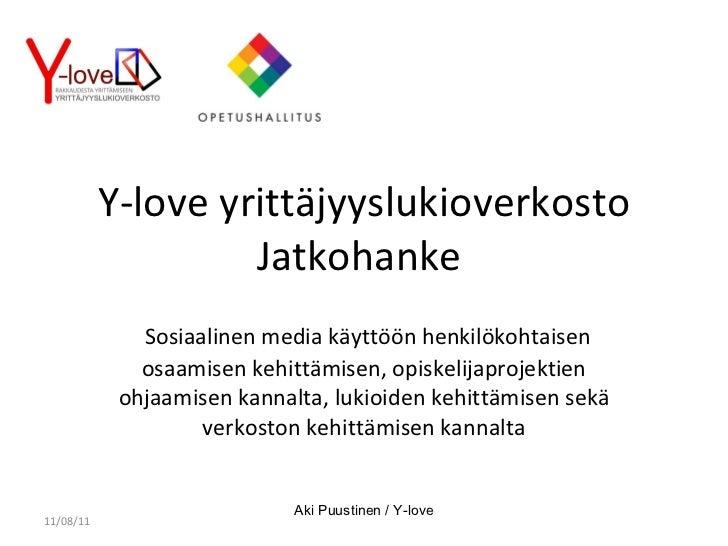 Y-love yrittäjyyslukioverkosto Jatkohanke  Sosiaalinen media käyttöön henkilökohtaisen osaamisen kehittämisen, opiskelijap...