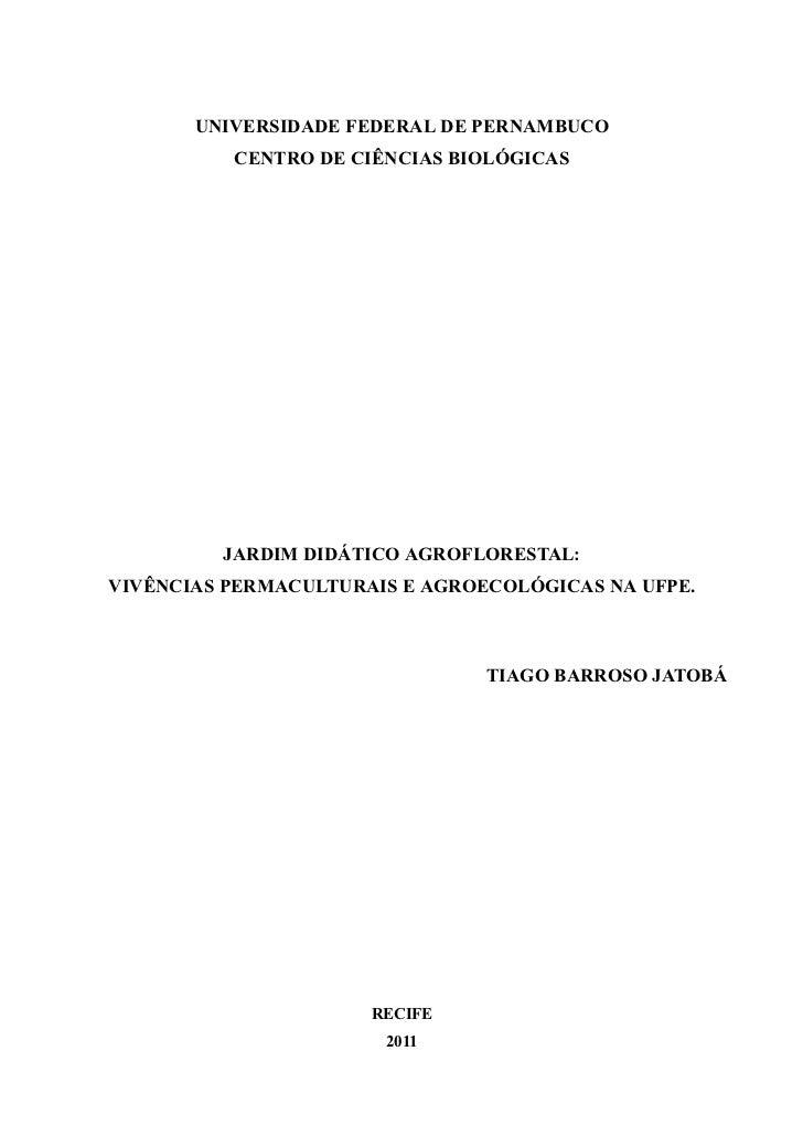 1       UNIVERSIDADE FEDERAL DE PERNAMBUCO          CENTRO DE CIÊNCIAS BIOLÓGICAS         JARDIM DIDÁTICO AGROFLORESTAL:VI...